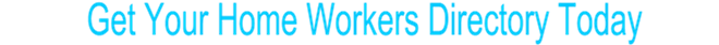 get your home worker Directory today
